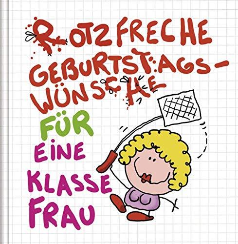 Rotzfreche Geburtstagswünsche für eine klasse Frau: Cartoon-Geschenkbuch als Glückwunsch zum Geburtstag.