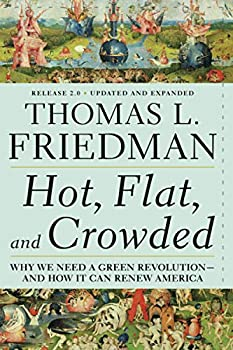 Hot Flat and Crowded  Why We Need a Green Revolution - and How It Can Renew America Release 2.0