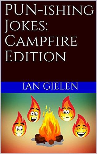 PUN-ishing Jokes: Campfire Edition (Jokey McJokeFace Book 3) (English Edition)