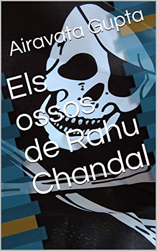 Els ossos de Rahu Chandal (Catalan Edition)