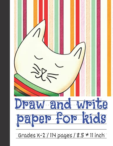Draw and write paper for kids blank dotted lined notebooks: Primary story journal grades k-2. Early Creative Story Book for Kids. Draw and write ... White Pages. Cute sleepy cat on the cover.