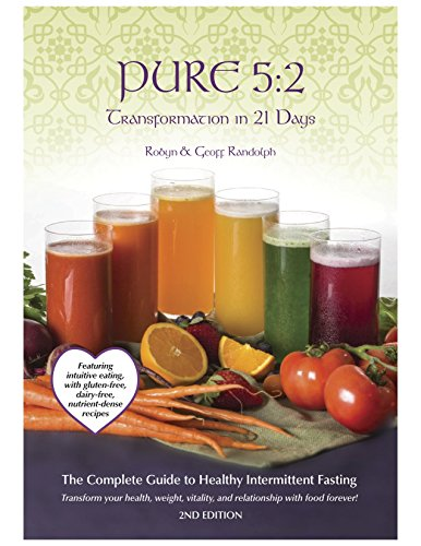 PURE 5:2 Transformation in 21 Days: The Complete Guide To Healthy Intermittent Fasting (English Edition)