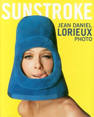 Sunstroke: Jean-Daniel Lorieux - Photo: Jean-Daniel Lorieux : Photo