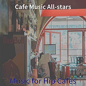 Music for Hip Cafes