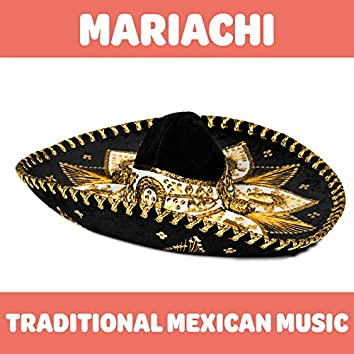 Mariachi - Traditional Mexican Music