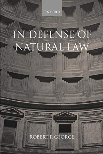 Compare Textbook Prices for In Defense of Natural Law Revised ed. Edition ISBN 9780199242993 by George, Robert P.