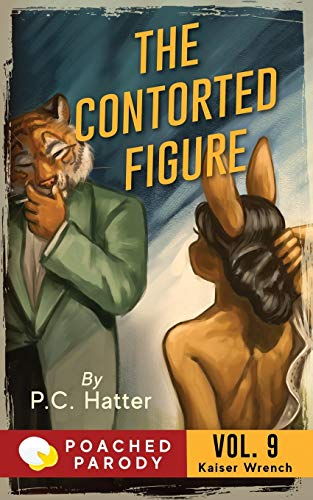The Contorted Figure: Poached Parody (Kaiser Wrench, Band 9)