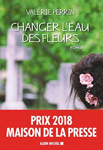 Changer l'eau des fleurs (French Edition)