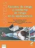 Factores De riesgo y conductas De riesgo en La Adolescencia: 49 (Libros de Síntesis)