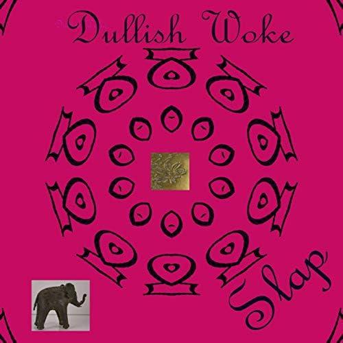Dullish Woke