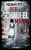 Der Schaufelmann - Thriller von Noah Fitz (Johannes-Hornoff-Thriller 9)
