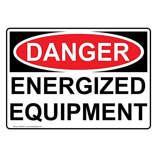 pmxkbzzr Aluminum OSHA Danger Energized Equipment Sign, 8x12 in. with English Text, White