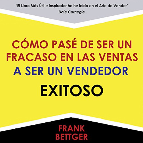 Como Pase de Ser un fracaso en las Ventas a Ser un Vendedor Exitoso [How to Go from Being a Sales Failure to a Successful Vendor] audiobook cover art