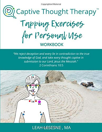 Captive Thought Therapy Tapping Exercises for Personal Use Workbook: Mind-Body Inner Healing for Twenty Different Emotions
