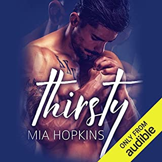 Thirsty                   Written by:                                                                                                                                 Mia Hopkins                               Narrated by:                                                                                                                                 Ozzie Rodriguez                      Length: 8 hrs and 47 mins     Not rated yet     Overall 0.0