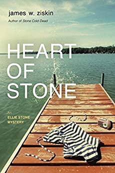 Heart of Stone: An Ellie Stone Mystery (Ellie Stone Mysteries Series Book 4) by [James W. Ziskin]