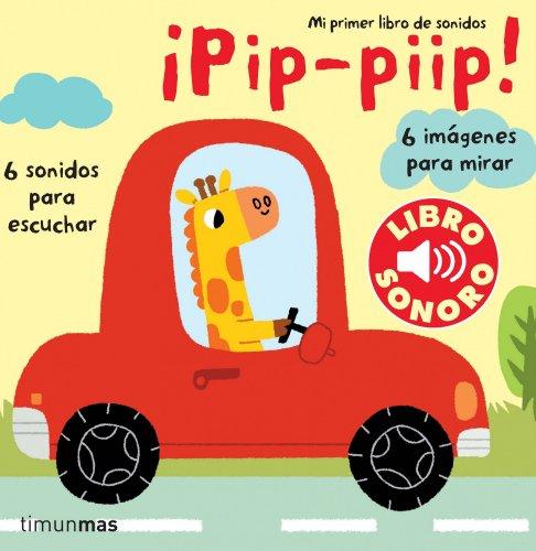Pip, piip. Mi primer libro de sonidos (Libros con sonido)