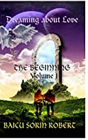 Dreaming about love: The Beginning - volume 1