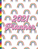 Planner 2021: Rainbow Pride - LGBT LGBTQ Daily Weekly Monthly 1 Year Dated Agenda Schedule Organizer - Christmas Gift for Lesbian Gay Bisexual Transgender Queer