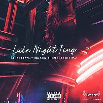 Late Night Ting (feat. Big Tobz, Baseman & Chezeeko)