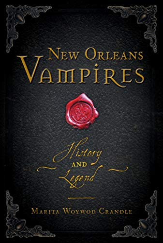 New Orleans Vampires: History and Legend (Haunted America)