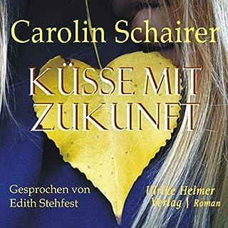 Küsse mit Zukunft                   Autor:                                                                                                                                 Carolin Schairer                               Sprecher:                                                                                                                                 Edith Stehfest                      Spieldauer: 10 Std. und 53 Min.     31 Bewertungen     Gesamt 4,5