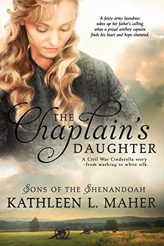 The Chaplain's Daughter (Sons of the Shenandoah Book 2) by [Kathleen L. Maher]