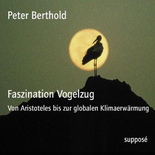 Faszination Vogelzug. Von Aristoteles bis zur globalen Klimaerwärmung Titelbild