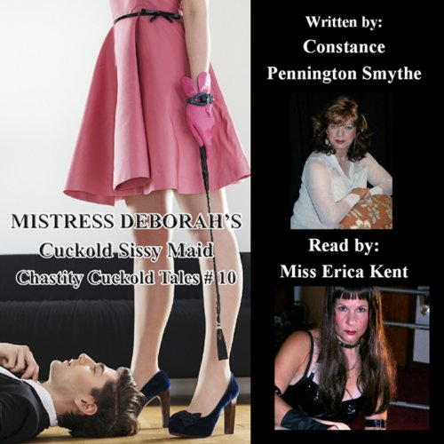 Mistress Deborah's Cuckold Sissy Maid cover art