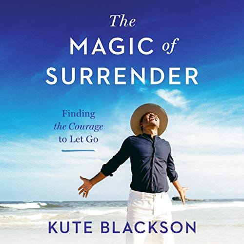 Download The Magic of Surrender: Finding the Courage to Let Go audio book