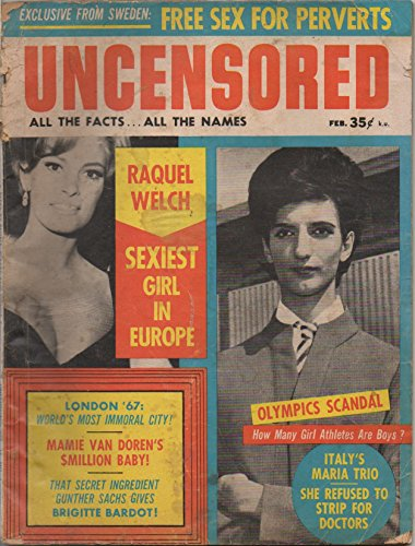 Uncensored: The Magazine You Can Believe In, vol. 16, no. 1 (February 1967): Raquel Welch, Sexiest Girl in Europe; From Sweden: Free Sex for Perverts; Mamie Van Doren, Brigitte Bardot, Beatles