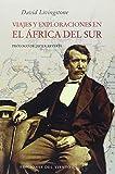 Viajes y exploraciones en el áfrica del sur: prólogo de Javier Reverte (VIENTO SIMUN)