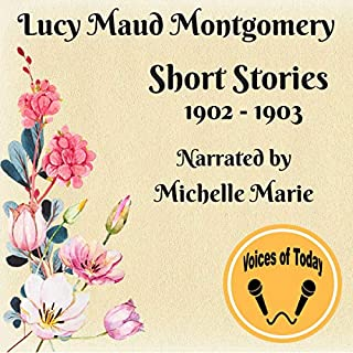 Lucy Maud Montgomery Short Stories 1902-1903 cover art