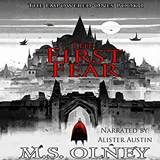The First Fear     The Empowered Ones, Book 1              By:                                                                                                                                 Matthew Olney                               Narrated by:                                                                                                                                 Alister Austin                      Length: 8 hrs and 52 mins     4 ratings     Overall 4.5