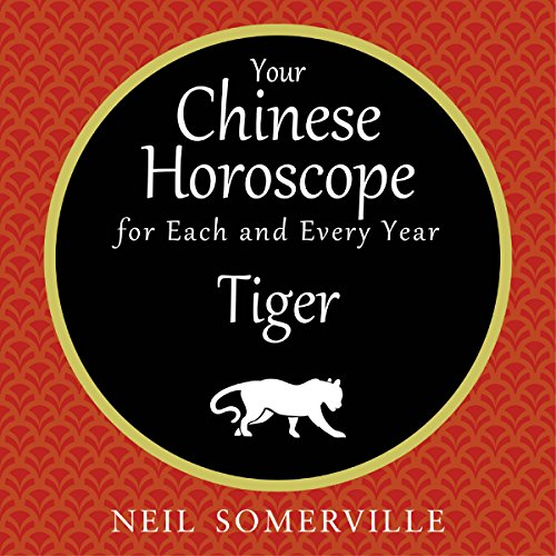 Your Chinese Horoscope for Each and Every Year - Tiger audiobook cover art