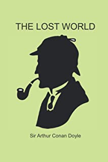 The Lost World By Arthur Conan Doyle: The Historical Mysteries Of Sherlock Holmes -New Release -