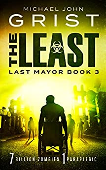 The Least (Last Mayor Book 3) by [Michael John Grist]