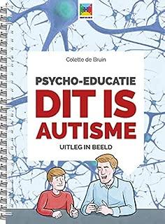 Psycho-educatie dit is autisme: Uitleg in beeld (Dutch Edition)