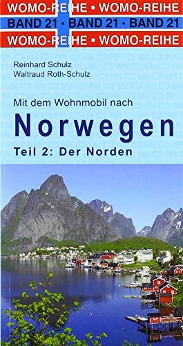 Mit dem Wohnmobil nach Norwegen: Teil 2: Der Norden (Womo-Reihe)