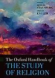 The Oxford Handbook of the Study of Religion (Oxford Handbooks)