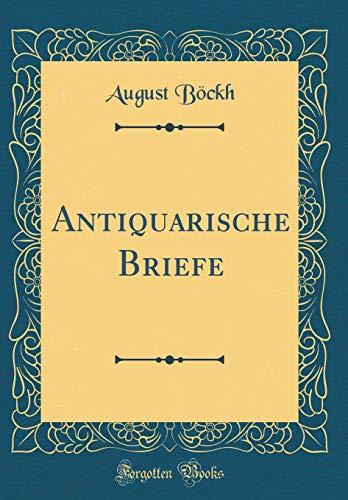 Antiquarische Briefe (Classic Reprint)