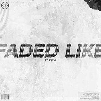 Faded Like (feat. Khoa)
