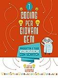 Progetta i tuoi videogiochi con scratch. Coding per ragazzi. Ediz. a colori (Vol. 1)