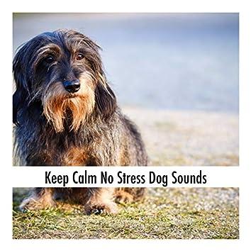 Keep Calm No Stress Dog Sounds