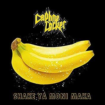 Shake Ya Moni Maka