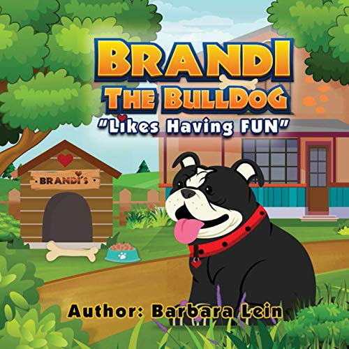 Brandi the Bulldog: 'LIkes Having Fun' (Brandi the Bulldog 'Likes Having Fun') (English Edition)