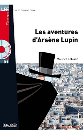 Les Aventures d'Arsène Lupin + CD audio MP3 (B1): AVENTURE ARSENE LUPIN +CD AU MP3 LFFB1: H.LECT.CLASS. (LFF (Lire en français facile))