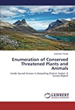 Enumeration of Conserved Threatened Plants and Animals: Inside Sacred Groves in Darjeeling District (India): A Survey Report