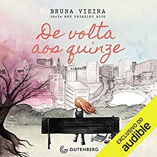 De Volta aos Quinze [Back to the Fifteen]     Meu primeiro blog [My First Blog]              By:                                                                                                                                 Bruna Vieira                               Narrated by:                                                                                                                                 Keyla Patricia Milanez                      Length: 8 hrs and 9 mins     Not rated yet     Overall 0.0