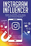 Instagram Influencer: La guida definitiva per creare un...